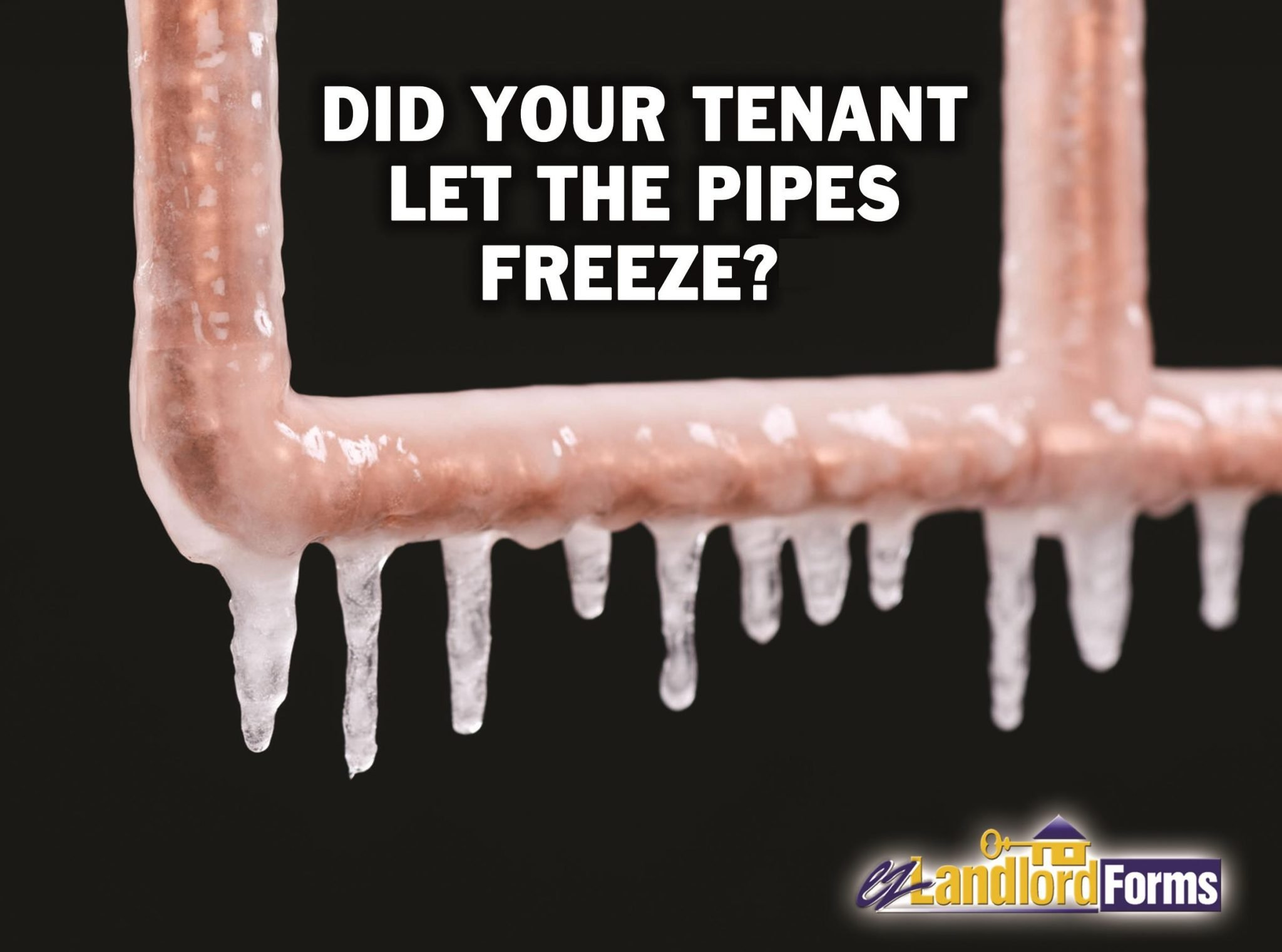 Did Your Tenant Let the Pipes Freeze? - EzLandlordForms -